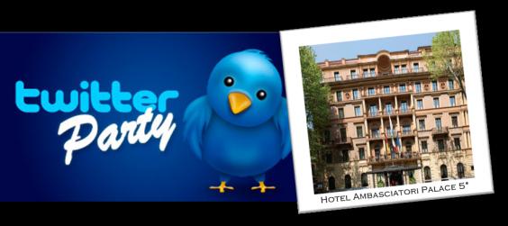 Twitter Party | Hotel Ambasciatori Palace 5*