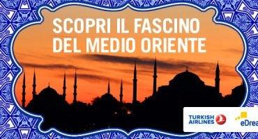 Scopri il fascino del Medio Oriente: Istanbul